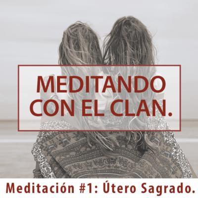 Meditación #1 Útero Sagrado.