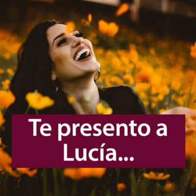Te presento a Lucía…