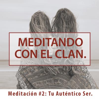 Meditación #2: Tu Auténtico Ser.
