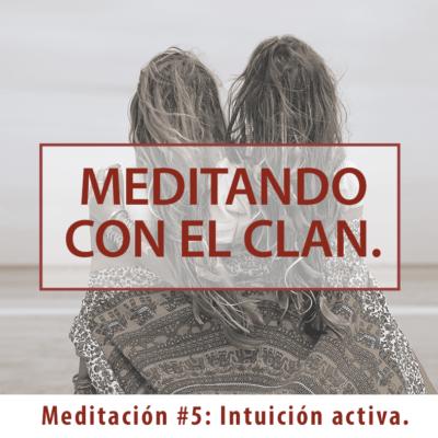 Meditación #5: Intuición activa. Trascender el miedo al futuro.