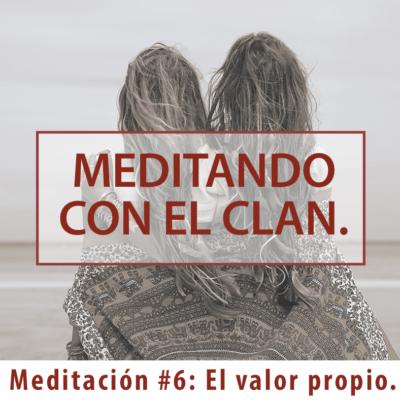 Meditación #6: El Valor Propio