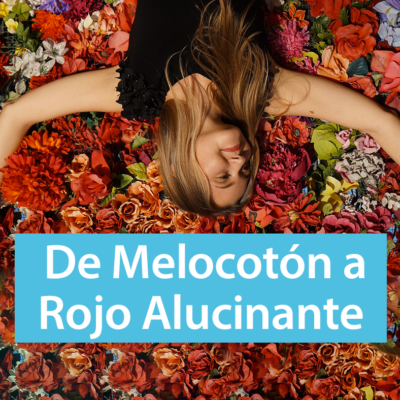 De Melocotón a Rojo Alucinante.